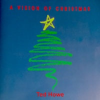 Ted Howe A Vision Of Christmas